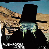 Mushroom House EP2 by Various Artists