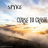 Curse to Crash by Spyke