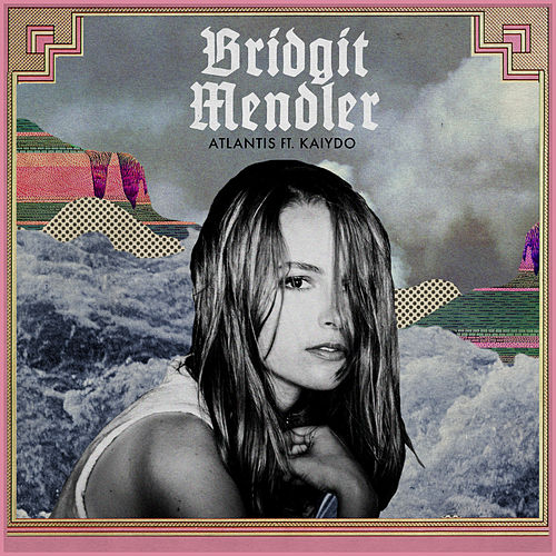Atlantis (feat. Kaiydo) by Bridgit Mendler
