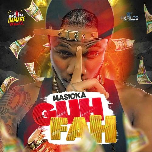Guh Fah - Single by Masicka