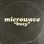 Busy by Micro Wave