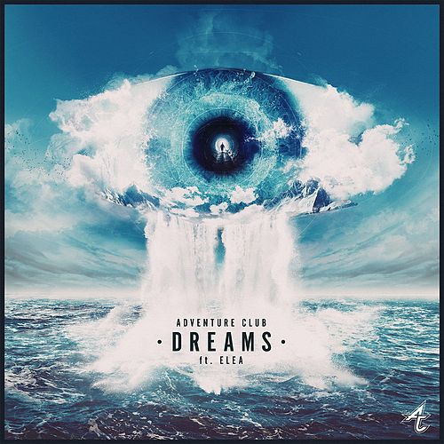 Dreams (feat. ELEA) by Adventure Club