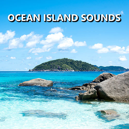 Ocean Island Sounds by Soothing Sounds