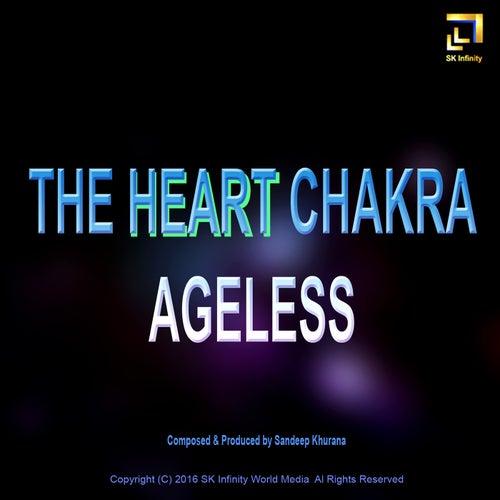 The Heart Chakra Ageless by Sandeep Khurana