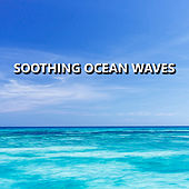 Soothing Ocean Waves by Soothing Sounds