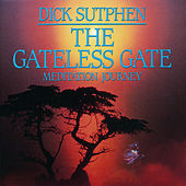The Gateless Gate Meditation Journey by Dick Sutphen