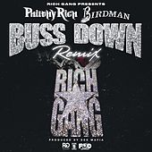 Buss Down (Remix) [feat. Birdman] - single by Philthy Rich