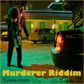 Murderer Riddim by Various Artists