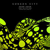 Zoom Zoom by Gorgon City