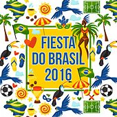 Fiesta do Brasil: 2016 by Various Artists