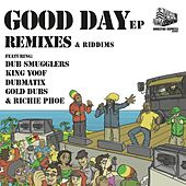 Good Day EP Remixes & Riddims by Various Artists
