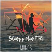 Slæpp Mæ Fri by The Monos