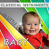 Classical Instruments for Little Baby -  Classical Piano, Dreamland Babies, Classical Music Songs, Bach, Mozart by Baby Sleep Sleep