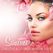 Summer Chillout & Lounge Session 2016 by Various Artists