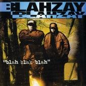 Blah Blah Blah by Blahzay Blahzay