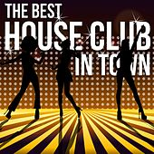 The Best House Club in Town by Various Artists