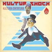 Kultura Diktatura by Kultur Shock