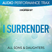 I Surrender by All Sons & Daughters