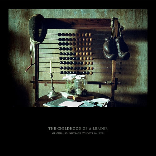 The Childhood of a Leader by Scott Walker