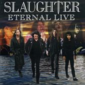 Eternal Live by Slaughter