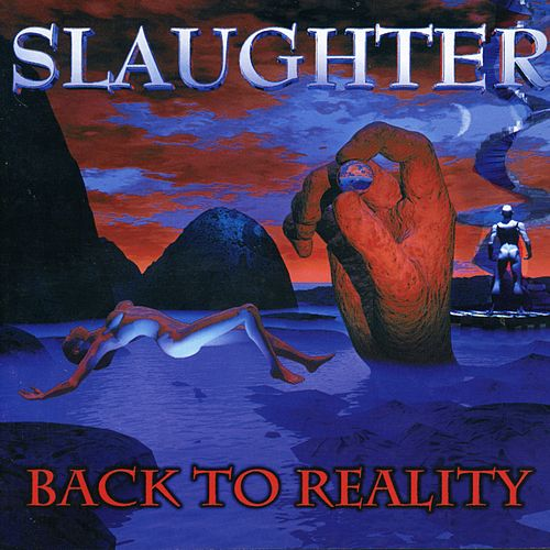 Back to Reality by Slaughter