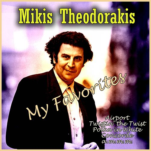 My Favorites von Mikis Theodorakis (Μίκης Θεοδωράκης)