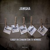 Tengo un Condon Con Tu Nombre by Jamsha