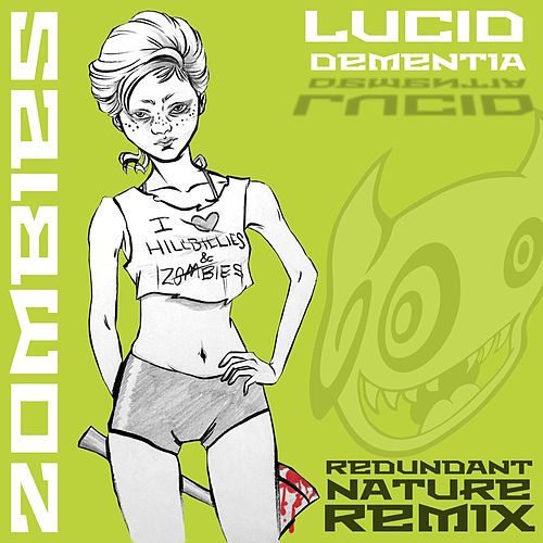 Zombies (Redundant Nature Remix) by Lucid Dementia