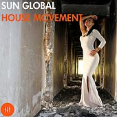 Sun Global House Movement by Various Artists