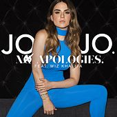 No Apologies. (feat. Wiz Khalifa) by JoJo