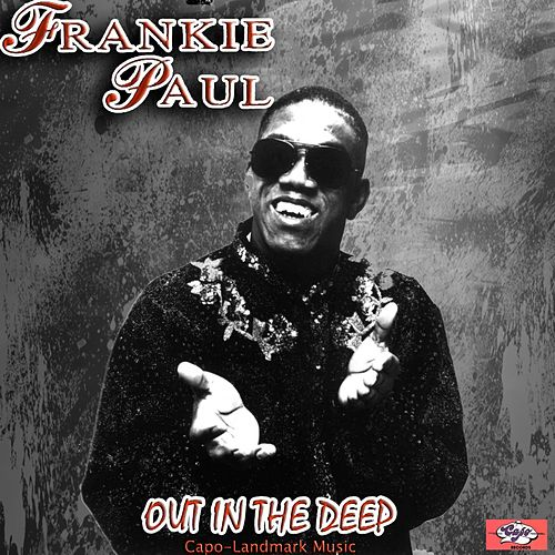 Out in the Deep - Single by Frankie Paul