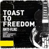 Toast to Freedom (feat. Donots, Ian D'Sa & Bernd Beatsteaks) [Radio Version] by Anti-Flag