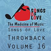 Songs of Love Throwback, Vol. 16 by Various Artists