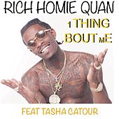 1 Thing Bout Me (feat. Tasha Catour) by Rich Homie Quan