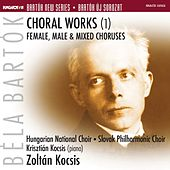 Bartók New Series, Vol. 22: Choral Works I by Various Artists