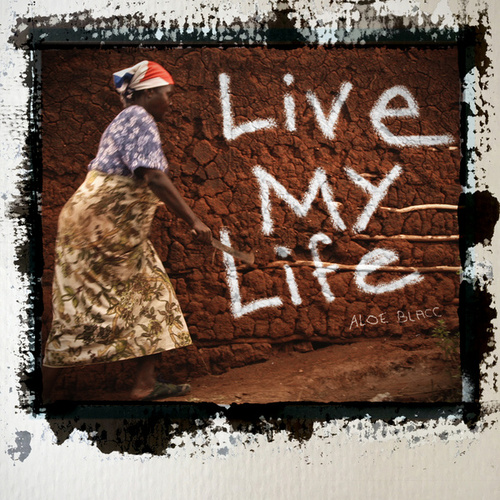 Live My Life by Aloe Blacc