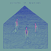 House Of Waters by House of Waters
