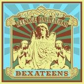Teenage Hallelujah by Dexateens