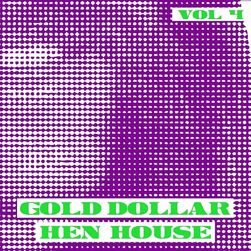 Gold Dollar Hen House, Vol. 4 by T.O.K.