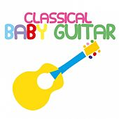Classical Baby Guitar by Baby Sleep Sleep