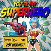 You're My Superhero (feat. Zoe VanWest) by S3rl