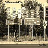Did Someone Ask You by Paul Miller