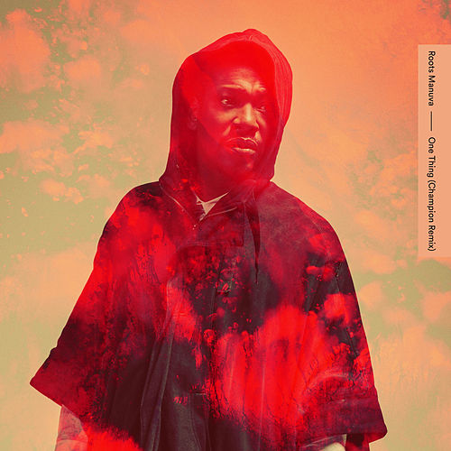 One Thing (Champion Remix) by Roots Manuva