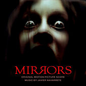 Mirrors (Original Motion Picture Score) by Javier Navarrete