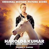 Harold & Kumar Escape from Guantanamo Bay (Original Motion Picture Score) by George S. Clinton