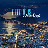 Deep House: Made in Brazil by Various Artists