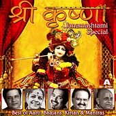 Shri Krishna Janamashtami Special Best of Aarti, Bhajans, Kirtan & Mantras by Various Artists