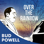 Over The Rainbow by Bud Powell