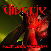 Society Creates the Monsters by Diverje