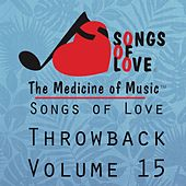 Songs of Love Throwback, Vol. 15 by Various Artists